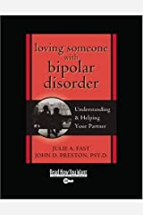 Loving Someone with Bipolar Disorder (EasyRead Super Large 20pt Edition): Understanding & Helping Your Partner Paperback