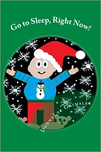 go to sleep right now jojos christmas eve story an adorable rhyming book silly story with colorful illustrations short sentences - How To Go To Sleep On Christmas Eve