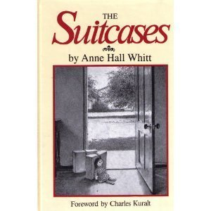 The Suitcases by Whitt, Anne Hall (1999) Library Binding
