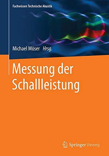Messung der Schallleistung (Fachwissen Technische Akustik) (German Edition)