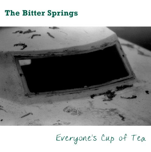 Everyone's Cup of Tea by Bitter Springs (2013-02-05)
