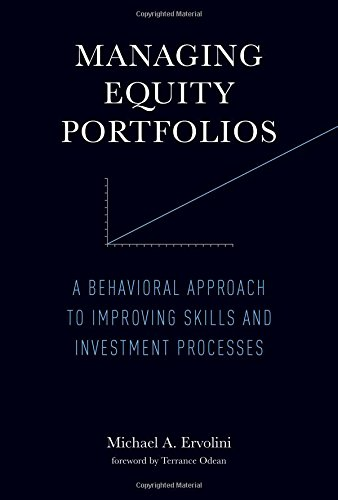 Managing Equity Portfolios: A Behavioral Approach to Improving Skills and Investment Processes (The MIT Press) by The MIT Press