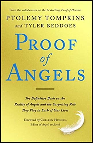 Proof of Angels The Definitive Book on the Reality of Angels and the Surprising Role They Play in Each of Our Lives