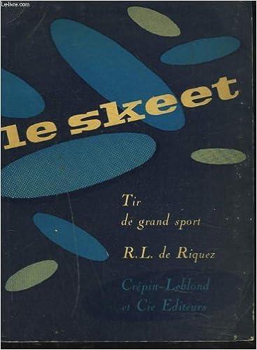 En ligne téléchargement gratuit LE SKEET. TIR DE GRAND SPORT. pdf ebook