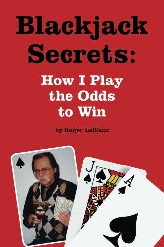 Blackjack Secrets: How I Play the Odds to Win