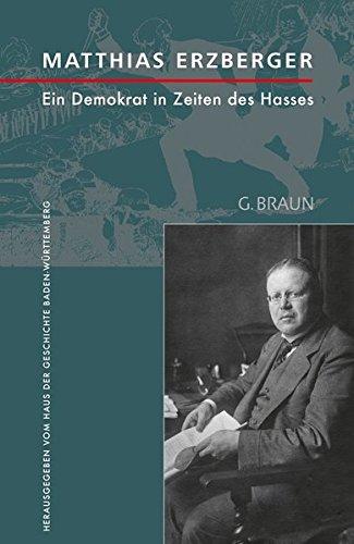 Matthias Erzberger: Ein Demokrat in Zeiten des Hasses (Stuttgarter Symposion) Taschenbuch – 30. Juli 2013 Der Kleine Buch Verlag 3765084360 Geschichte / 20. Jahrhundert 18