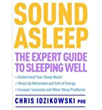 img - for By Chris Idzikowski PhD - Sound Asleep: The Expert Guide to Sleeping Well (2013-06-19) [Paperback] book / textbook / text book