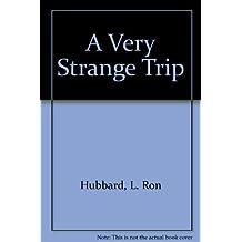 A Very Strange Trip