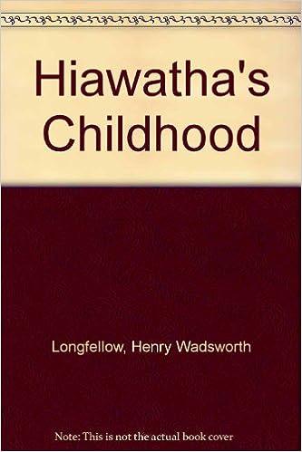 hiawathas childhood poem by henry wadsworth longfellow