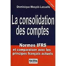 La consolidation des comptes: Normes IFRS et comparaison avec les principes français actuels