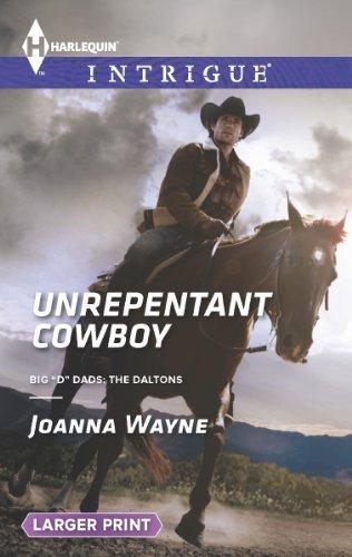 By Joanna Wayne Unrepentant Cowboy (Harlequin LP Intrigue\Big