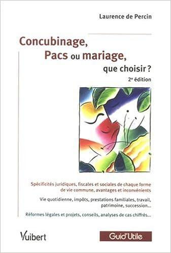 Amazon Fr Concubinage Pacs Ou Mariage Que Choisir Laurence