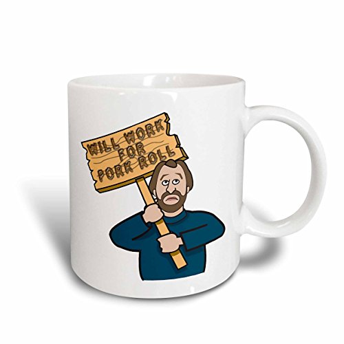 3dRose 117147_1 Funny Humorous Man Guy With A Sign Will Work For Pork Roll Ceramic mug 11 oz White