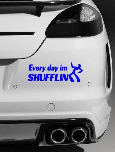 Every Day Im Shufflin Car Macbook Laptop Stickers Removable Vinyl JDM Car Window Bumper Decals Funny Motorcycle Stickers 18 x 4 cm (Mid Blue)