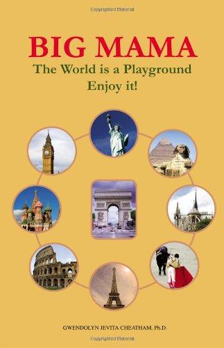 NEW Big Mama: The World Is a Playground--Enjoy It!