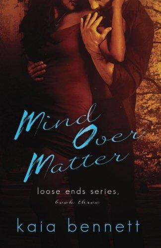 Read Online Mind Over Matter (Loose Ends) (Volume 3) pdf