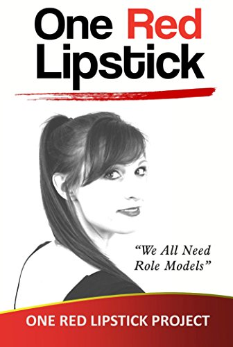 One Red Lipstick: We All Need Role Models: When Ordinary Is No Longer An Option by [Project, One  Red Lipstick, Chapple, Spenser]