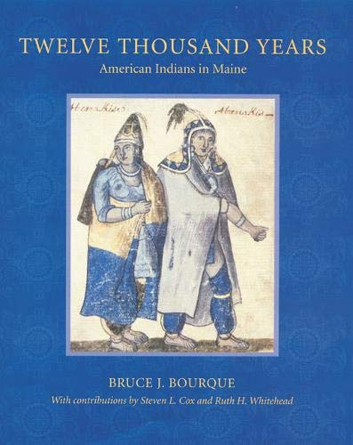 - Twelve Thousand Years: American Indians in Maine