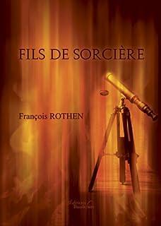 Fils de sorcière, Rothen, François