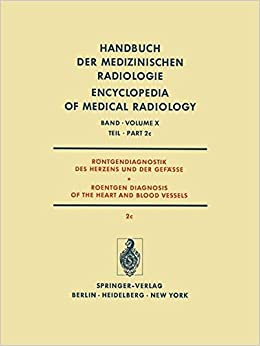 Book Röntgendiagnostik des Herzens und der Gefässe / Roentgen Diagnosis of the Heart and Blood Vessels (Handbuch der medizinischen Radiologie . . . the ... Encyclopedia of Medical Radiology)