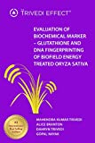 Evaluation of Biochemical Marker - Glutathione and DNA Fingerprinting of Biofield Energy Treated Oryza sativa