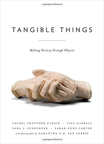 Tangible Things: Making History through Objects