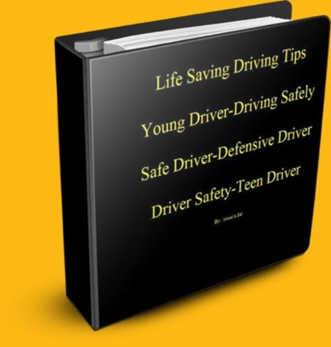 Life Saving Driving Tips-Young Driver-Driving Safely-Safe Driver-Defensive Driver- Driver Safety-Teen Driver