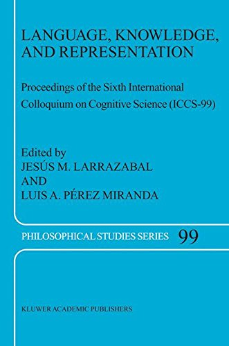 Language, Knowledge, and Representation: Proceedings of the Sixth International Colloquium on Cognitive Science (ICCS-99) (Philosophical Studies Series) by Springer