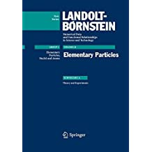Elementary Particles (Landolt-Börnstein: Numerical Data and Functional Relationships in Science and Technology - New Series)