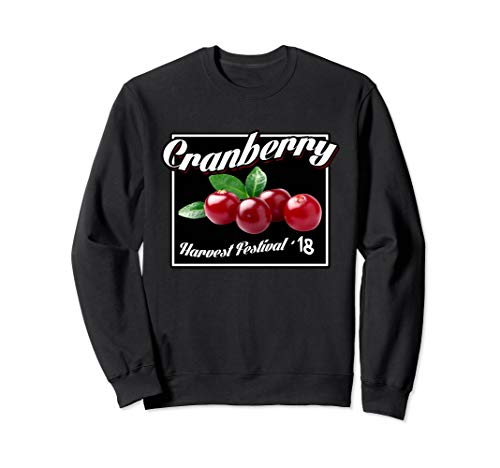 Cranberry Harvest Festival October 2018 Sweatshirt