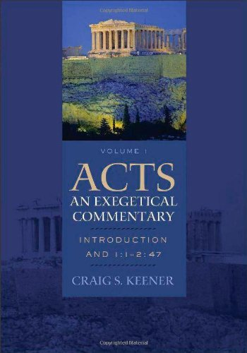 (Acts: An Exegetical Commentary: Introduction and 1:1-2:47)