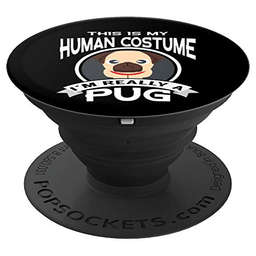 I'm Really A Pug This Is My Human Costume - PopSockets Grip and Stand for Phones and Tablets