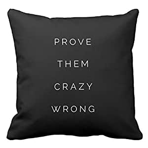 JSBStore Prove Them Wrong Inspirational Quotes Black White Pillow Case Cushion Cover Home Sofa Decorative 18 X 18 Squares Gift Choice