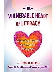 The Vulnerable Heart of Literacy: Centering Trauma as Powerful Pedagogy
