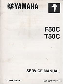 2004 YAMAHA OUTBOARD MOTOR F50C & T50C SERVICE MANUAL LIT