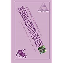 100 Drama Activities for Kids by David L. Whitaker (2012-07-21)