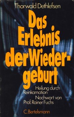 Das Erlebnis der Wiedergeburt. Heilung durch Reinkarnation [Paperback] [Jan 01, 1976] Thorwald Dethlefsen