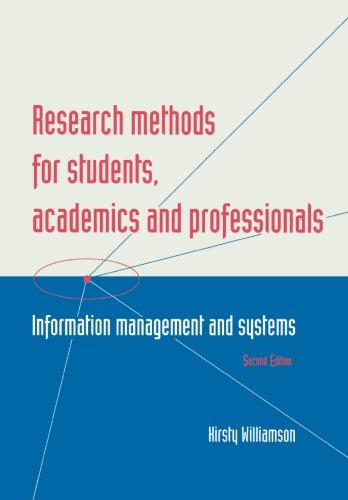 Research Methods for Students, Academics and Professionals, Second Edition: Information Management and Systems (Topics i