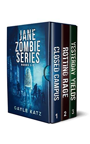 Jane Zombie Chronicles Box Set Books 1-3: Closed Campus, Rotting Rage, Yesterday Yields (Jane Zombie Box Set Book 1)