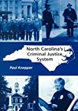 North Carolina's Criminal Justice System, Knepper, Paul, 089089826X
