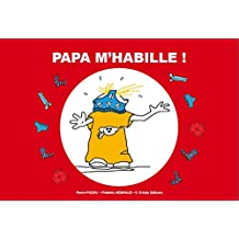 Papa m'habille ! (French Edition)