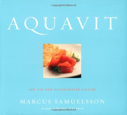 Aquavit: And the New Scandinavian Cuisine by Marcus Samuelsson
