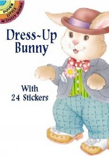 Download Dress-Up Bunny: With 24 Stickers (Dover Little Activity Books Paper Dolls) PDF
