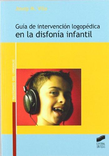Descargar Libro Guía De Intervención Logopédica En La Disfonía Infantil Josep M.ª Vila I Rovira