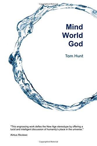 Read Online Mind, World, God: Science and Spirit in the 21st Century pdf epub