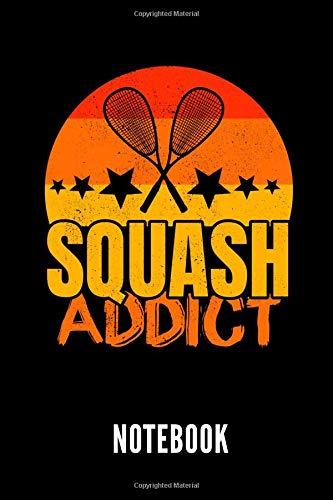 Squash addict notebook: Ein schönes Notizbuch für jemanden, der Squash liebt - Ideal für Notizen zum Thema Squash por Squash Publishing