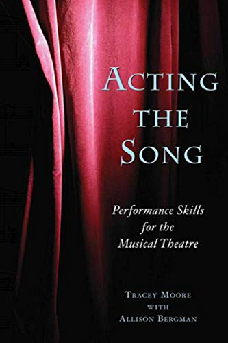 Acting the Song: Performance Skills for the Musical ()