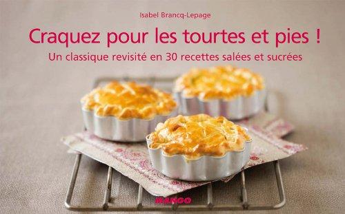 Craquez pour les tourtes et pies ! (Craquez...) (French Edition)]()