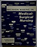 Decision Making in Medical-Surgical Nursing, Gorzeman, Joy and Bowdoin, Carol, 1556641206