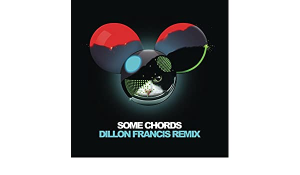 Some Chords Dillon Francis Remix By Deadmau5 On Amazon Music